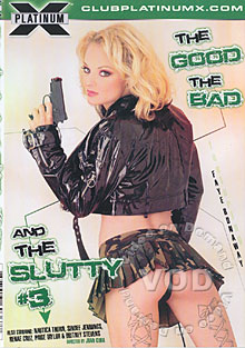 The Good The Bad and The Slutty 3