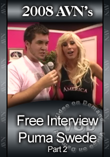 2008 AVN Interview - Puma Swede Part 2