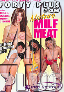 Forty Plus 49 - Mature MILF Meat
