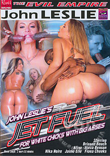 Jet Fuel For White Chicks With Big Asses