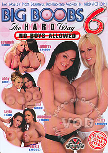 Big Boobs The Hard Way 6 - No Boys Allowed