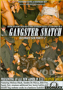 Ultimate Sex Party 2 - Gangster Snatch