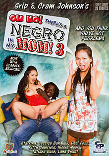 Oh No! There's A Negro In My Mom! 3