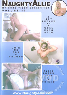 NaughtyAllie - My Home Video Collection Volume 17