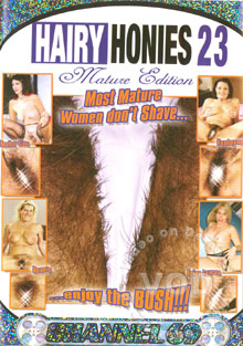 Hairy Honies 23 - Mature Edition