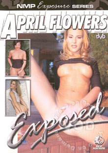 April Flowers Exposed