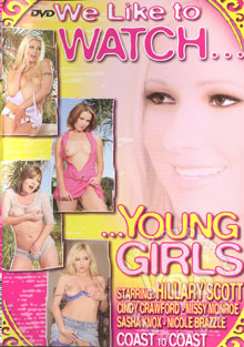 We Like to Watch...Young Girls