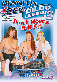 Extreme Dildo Lesbians 2 - Don't Worry It'll Fit