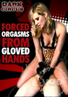 Forced Orgasms From Gloved Hands