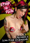 Strip For Pain Episode 3 -  Live From LA Erotica!
