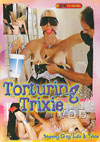 Video: Torturing Trixie