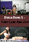 Bitch Boys 5 - Tory Lane And Jeff